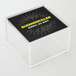 Alhamdulillah, Always, All Ways Acrylic Box