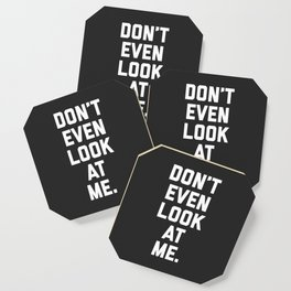 Look At Me Funny Quote Coaster