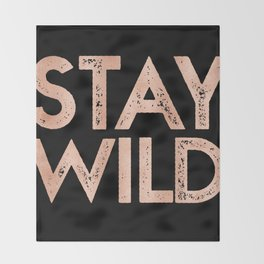 STAY WILD Rose Gold on Black Throw Blanket