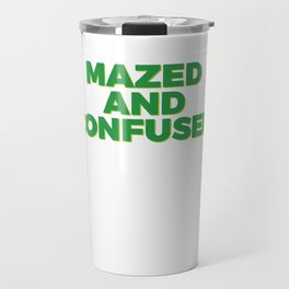 mazed and confused Cool & Confusing Tshirt Design mazed and confused Travel Mug