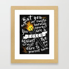 """You Are A Torch Against the Night"" Framed Art Print"