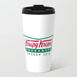 Krispy Kreme, Enough Said Travel Mug