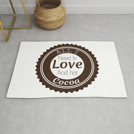 All i need is love and hot cocoa Rug