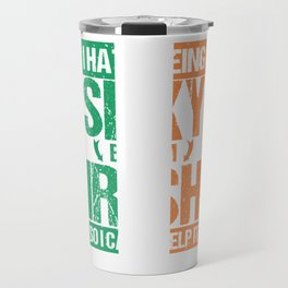 Hate being Sexy I'm Irish So I Can't Help It Travel Mug