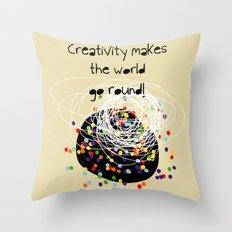 Creativity makes the world go round! Throw Pillow