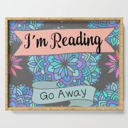 I'm Reading, Go Away Serving Tray