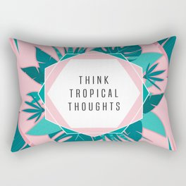 Think Tropical Thoughts Rectangular Pillow