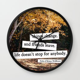 perks of being a wallflower - life doesn't stop for anybody Wall Clock