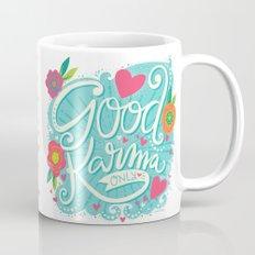 Good Karma Only Mug