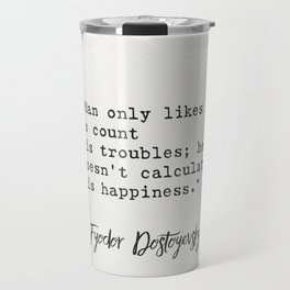Fyodor Dostoyevsky quote Travel Mug