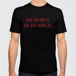 SIT DOWN.BE HUMBLE. Kendrick Hip-Hop Design T-shirt