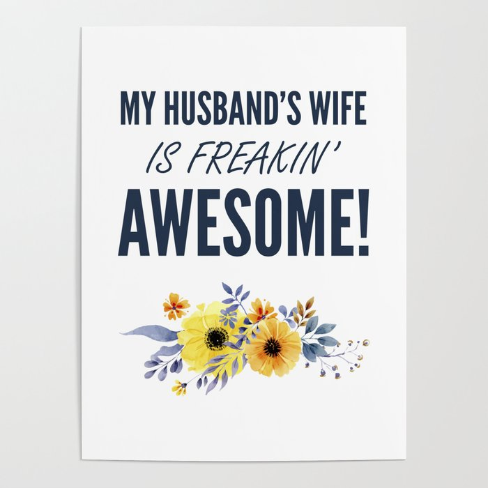 My Husbands Wife Is Freakin Awesome Funny Quotes For Wife Mom Poster By Kick Ass Art