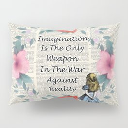 Floral Alice In Wonderland Quote on A Vintage Dictionary Page- Imagination Pillow Sham