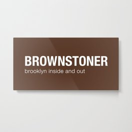Brownstoner Logo - Dark Metal Print