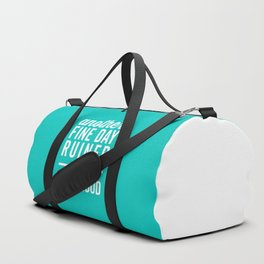 Fine Day Ruined Adulthood Funny Quote Duffle Bag