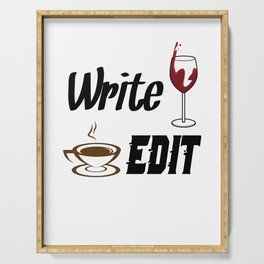 Write Drunk Edit Sober or Caffeinated - Writing Quote Serving Tray