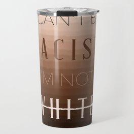 Not racist Travel Mug