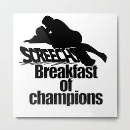 Breakfast of champions Metal Print