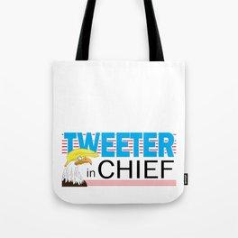 Tweeter in Chief Tote Bag