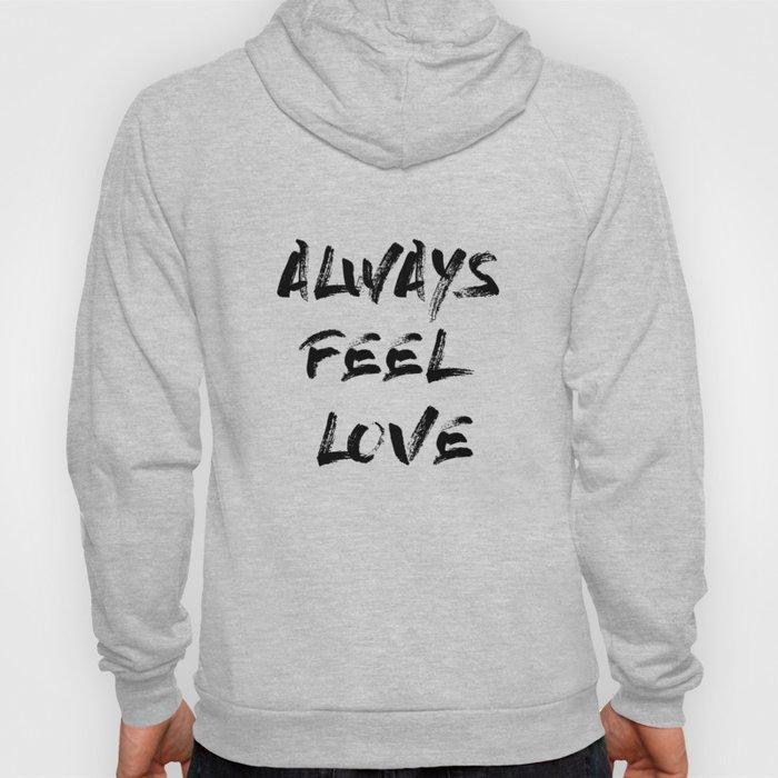 ALWAYS FEEL LOVE Hoody