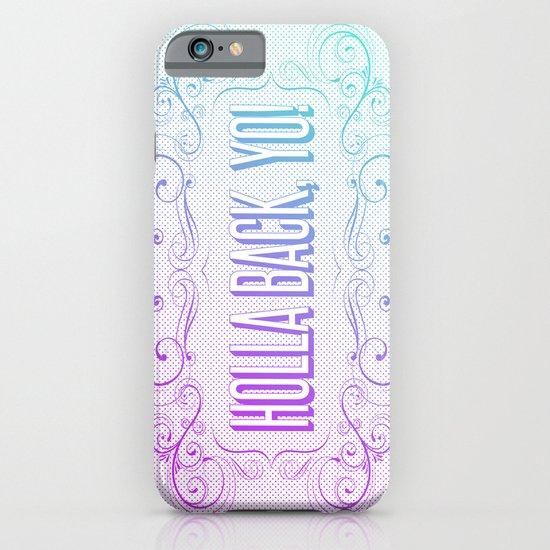 HOLLA BACK iPhone & iPod Case