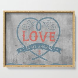 Maritime Design- Love is my anchor on grey abstract background Serving Tray