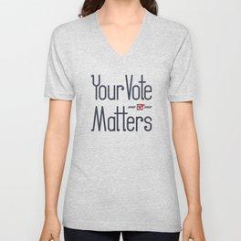 Your Vote Matters Unisex V-Neck