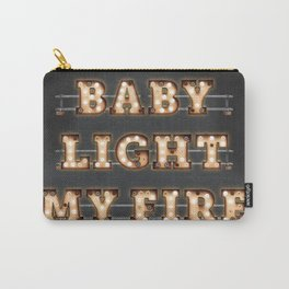 Baby light my Fire Carry-All Pouch