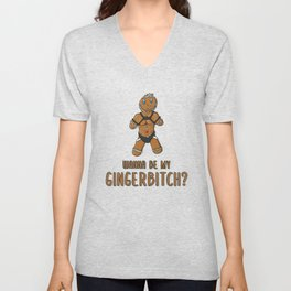Wanna Be My Gingerbitch? Unisex V-Neck