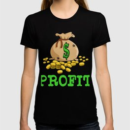 "A Great Gift For Business Minded Persons Saying ""Profit"" T-shirt Design Money Bag Dollars Gold Coins T-shirt"