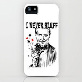 I never Bluff - poker, black red white iPhone Case