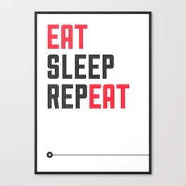 EAT SLEEP REPEAT Canvas Print