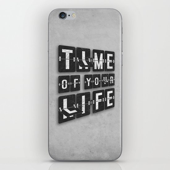Time of Your Life iPhone & iPod Skin