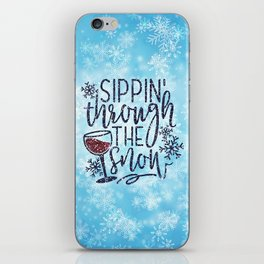 Sippin' Through The Snow, Funny, Quote iPhone Skin