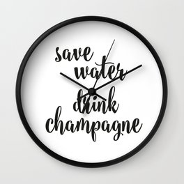 Save water drink champagne Wall Clock