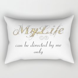 My life can be directed by me only Rectangular Pillow