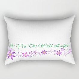 Be you the world will adjust Rectangular Pillow