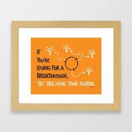 Break Your Routine Framed Art Print