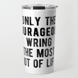 Inspirational - Be courageous! Travel Mug