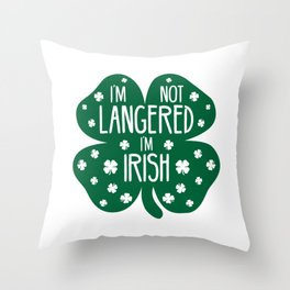 I'm Not Langered I'm Irish Gift Throw Pillow