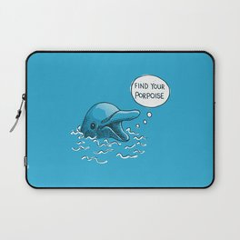 Find Your Porpoise Laptop Sleeve