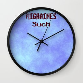 Migraines Suck Wall Clock