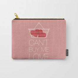 Can't Buy Me Love Carry-All Pouch