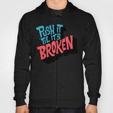 Push it 'til it's Broken Hoody