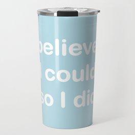I believed - sky blue Travel Mug