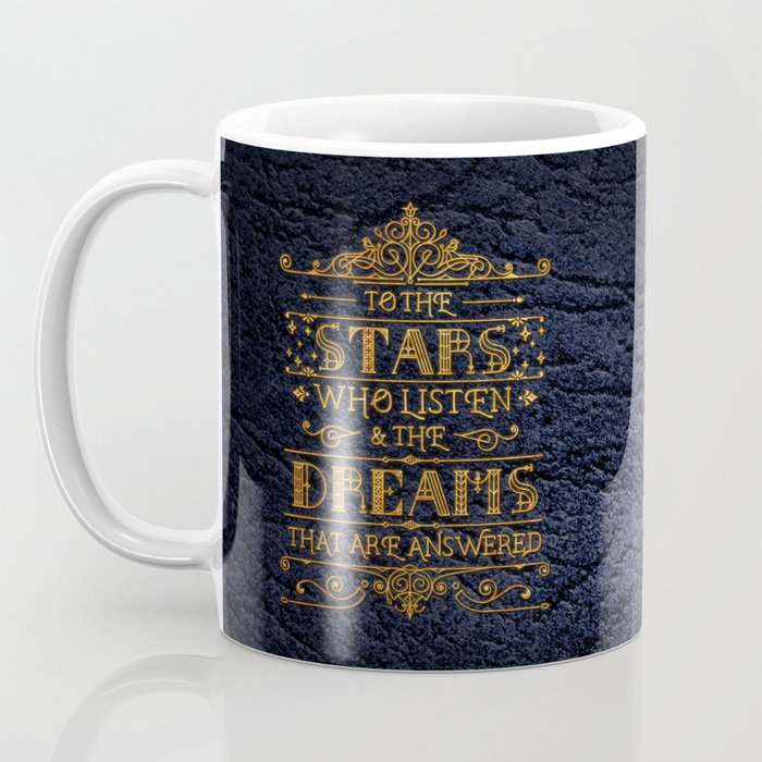 To the stars who listen Coffee Mug