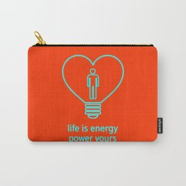 Life is energy, power yours! Carry-All Pouch