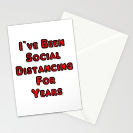 I've Been Social Distancing For Years Stationery Cards