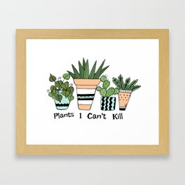 Plants I Can't Kill Funny Illustration Framed Art Print