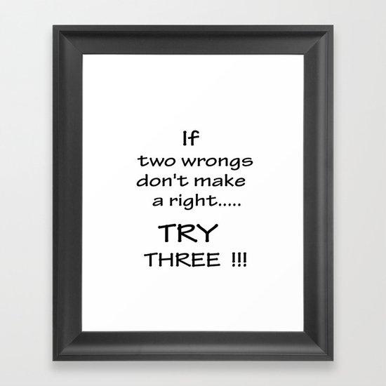 If two wrongs.... Framed Art Print